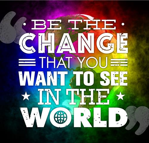 Be the Change that you want to see in the world picture